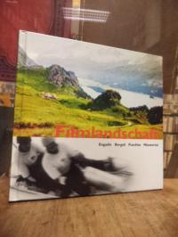 Frischknecht, Filmlandschaft : Engadin, Bergell, Puschlav, Münstertal,