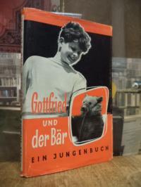 Weiser, Gottfried und der Bär – Ein Bubenbuch,