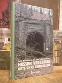 Hessen vergessen – Orte ohne Erinnerung,
