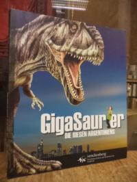 Alcober, GigaSaurier – Die Riesen Argentiniens,