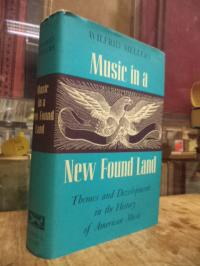 Mellers, Music in a New Found Land – Themes and Developments in the History of A