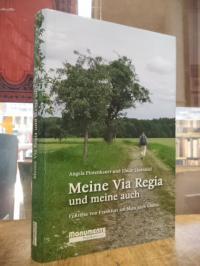 Pfotenhauer, Meine Via Regia und meine auch – Fußreise von Frankfurt am Main nac