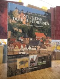 Horn, Zeitreise durch Südhessen – Ausflüge in die Vergangenheit,