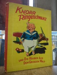 Kruyff, Knorr Ringelschwanz und die Räuber aus dem grossen Wald,