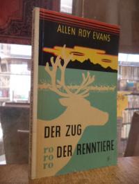 rororo .065 / Evans, Der Zug der Renntiere – Tatsachenroman,