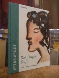 Arndt, Der Fragen Duft – Lyrik · Bilder · Skulpturen,