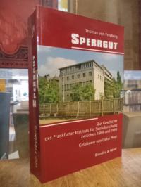 Freyberg, Sperrgut – Zur Geschichte des Frankfurter Instituts für Sozialforschun