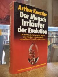 Koestler, Der Mensch, Irrläufer der Evolution – Eine Anatomie der menschlichen V