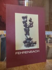 Fehrenbach, Gerson Fehrenbach : Skulpturen,