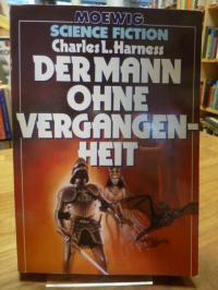 Harness, Der Mann ohne Vergangenheit – Mit einem Nachwort von Hans Joachim Alper