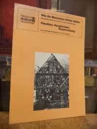 Blumenthal, Wie die Menschen früher lebten : Hausbau, Hausformen, Raumnutzung –