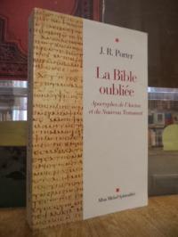 Porter, La Bible oubliée – Apocryphes de l'Ancien et du Nouveau Testament