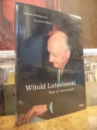 Gwizdalanka, Witold Lutoslawski – Wege zur Meisterschaft,
