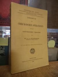 Winiwarter, Lehrbuch der chirurgischen Operationen und der chirurgischen Verbänd