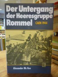 MacKee, Der Untergang der Heeresgruppe Rommel – Caen 1944,