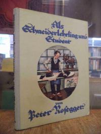 Rosegger, Als Schneiderlehrling und Student,