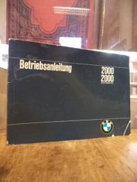 BMW AG, Betriebsanleitung BMW 2000 / BMW 2000 Automatic,