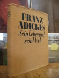 Historische Kommission der Stadt Frankfurt (Hrsg.), Franz Adickes – Sein Leben u