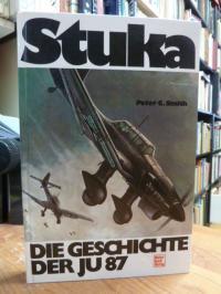 Smith, Stuka – Die Geschichte der Junkers Ju 87 – Technik -Taktik -Einsätze,