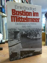 Bradford, Bastion im Mittelmeer – Die Belagerung Maltas 1940 – 1943,