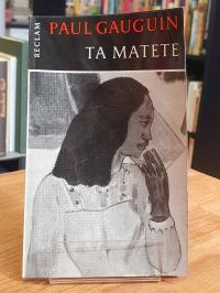 Gauguin, Paul Gauguin: Ta Matete – Der Markt,