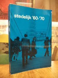 Welling, Stedelijk '60-'70 – Verzameling 1960-1970 [tentoonstelling] Nederlandse