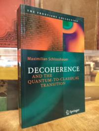 Schlosshauer, Decoherence and the Quantum to Classical Transition,