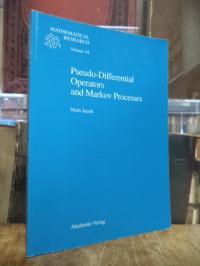 Jacob, Pseudo-Differential Operators and Markov Processes,