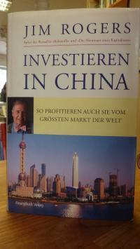 Rogers, Investieren in China – So profitieren auch Sie vom größten Markt der Wel