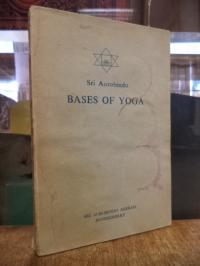 Sri Aurobindo, Bases of Yoga,