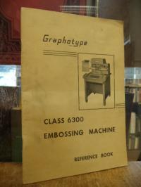 "Addressograph-Multigraph Ltd. (Hrsg.), Class 6300 ""Graphotype"" Embossing Machine"