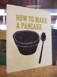 Carle, How to make a pancake, (signiert),