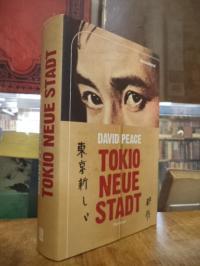 Peace, Tokio, neue Stadt – [Kriminal-] Roman,