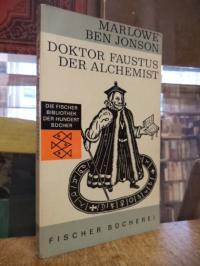 Marlowe / Ben Jonson, Doktor Faustus – Tragödie in fünf Akten / Der Alchemist –