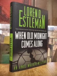 Estleman, When Old Midnight Comes Along – An Amos Walker Novel,
