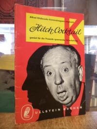 Ullstein-Verlag (Hrsg.), Alfred Hitchcocks Kriminalmagazin empfiehlt Hitch- Cock
