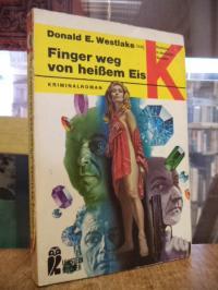 Westlake, Finger weg von heißem Eis – Kriminalroman,