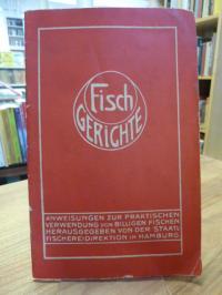 Staatliche Fischereidirektion in Hamburg (Hrsg.), Fischgerichte – Kurze Anweisun