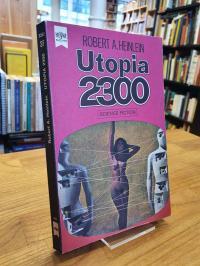 Heinlein, Utopia 2300 – Science-fiction-Roman,