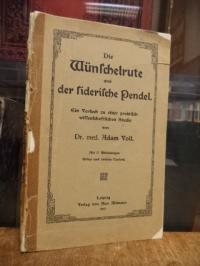Voll, Die Wünschelrute und der siderische Pendel – Ein Versuch zu einer praktisc