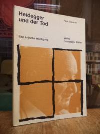heidegger, Heidegger und der Tod – Eine kritische Würdigung,