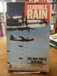 The Terrible Rain – The War Poets 1939 – 1945 – An Anthology,