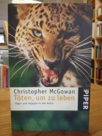 McGowan, Töten, um zu leben – Jäger und Gejagte in der Natur,