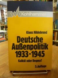 Hildebrand, Deutsche Aussenpolitik 1933 – 1945 – Kalkül oder Dogma?,