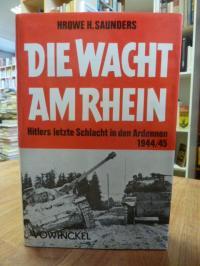 Saunders, Die Wacht am Rhein – Hitlers letzte Schlacht in den Ardennen 1944/45,
