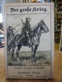 Frankfurter Zeitung (Hrsg.), Der Große Krieg – Urkunden, Depechen und Berichte d