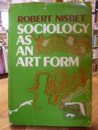 Nisbet, Sociology as an art form,