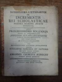 Albrecht, Schediasma litterarium de incrementis rei scholasticae nostra maxime a