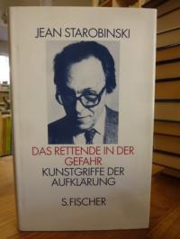 Starobinski, Das Rettende in der Gefahr – Kunstgriffe der Aufklärung,