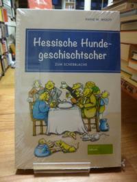 Wolff, Hessische Hundegeschischtscher – zum Schebblache,